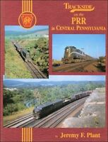 Trackside on the PRR in CENTRAL PENNSYLVANIA -- (NEW BOOK)