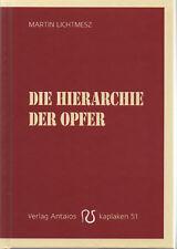 DIE HIERARCHIE DER OPFER - Martin Lichtmesz - Kaplaken Nr. 51 BUCH - NEU