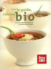 Suivez le guide, cuisinez bio - 143 pages - NEUF - Guide cuisine et recettes bio
