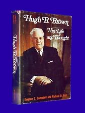 1975 Hugh B Brown His Life & Thought Campbell Poll LDS Mormon 1st Ed HCDJ