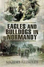 Eagles and Bulldogs in Normandy, New, Reynolds, Michael Book