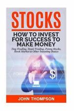Stocks : How to Invest for Success to Make Money - Day Trading, Stock...