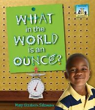 What in the World is an Ounce? (Let's Measure)-ExLibrary