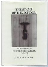 The Stamp of the School Reminiscences of the Thacher School, 1949-1992  Huyler
