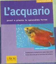 L'acquario Pesci e piante in splendida forma-Peter Stadelmann-L'airone -2005 - G