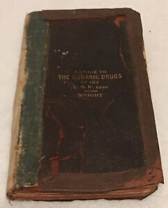 Antique A Guide To The Organic Drugs If The U.S.P 1900 Wright Cannabis Coca Rare