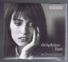 SCHUMANN CD (NEUF) DELPHINE LIZE / FANTASIESTUCKE OP 12/