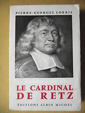 P.G. LORRIS LE CARDINAL DE RETZ UN AGITATEUR AU XVIIe SIÈCLE ENVOI À CLAUDE ROY