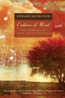Emblems of Mind : The Inner Life of Music and Mathematics Edward Rothstein