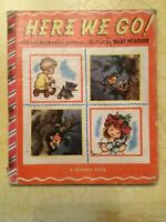 Vintage HERE WE GO, A Friendly Book, 1st ed 1950 Very Good Condition H/c