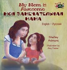 English Russian Bilingual Collection: My Mom Is Awesome : English Russian...