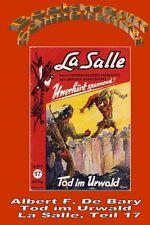 Ebook - Tod im Urwald - La Salle Band 17 von Albert F. De Bary