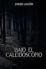 Bajo el Caleidoscopio by Jorbi Legón (2016, Paperback)