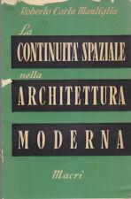 LA CONTINUITA' SPAZIALE NELLA ARCHITETTURA MODERNA Roberto Mantiglia 1952 Macrì