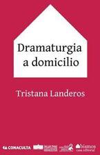 Dramaturgia a domicilio (Spanish Edition)