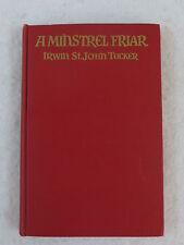 Irwin St. John Tucker A MINSTREL FRIAR His Legacy  Ralph Fletcher Seymour 1949