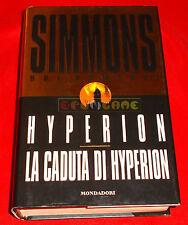 Dan Simmons HYPERION & LA CADUTA DI HYPERION - 1ª Ed Mondadori i Massimi... 1997