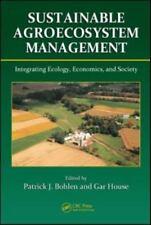 Sustainable Agroecosystem Management: Integrating Ecology, Economics, and Societ