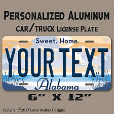 ALABAMA Sweat Home YOUR  TEXT Personalized Text Aluminum Vanity License Plate