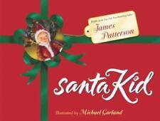 SANTA KID ILLUSTRATED BY MICHAEL GARLAND JAMES PATTERSON HARDBACK