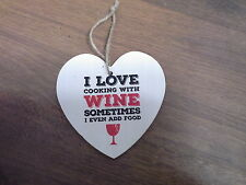I love cooking with wine sometimes I even add  Wooden Heart Plaque