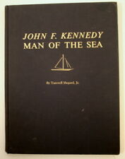 John F Kennedy Book - Man of the Sea - 1965 by Tazewell Shepard