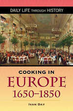 Cooking in Europe, 1650-1850 (The Greenwood Press Daily Life Through History Ser