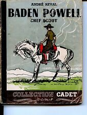 BADEN-POWELL - CHEF SCOUT - André Reval - 1945