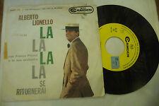 """ALBERTO LIONELLO""""LA LA LA LA/SE RITORNASSI-disco 45 giri CAMDEM It 1964"""""""
