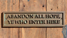 ABANDON ALL HOPE YE WHO ENTER HERE Funny New Bronze Resin Door Sign or Gate Sign