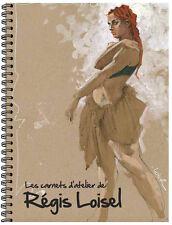 Régis Loisel Les carnets d'atelier - carnet croquis – éditions Toth