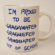 I'm Proud To Be Out School Graduated Mispelling Coffee Mug illiteracy B73