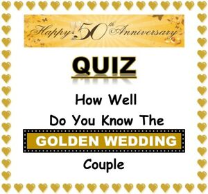 (50th) GOLDEN WEDDING ANNIVERSARY Fun Quiz - 'How Well Do You Know the Couple'?