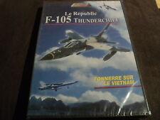 """DVD NEUF """"LE REPUBLIC - F-105 THUNDERCHIEF : TONNERRE SUR LE VIETNAM"""""""
