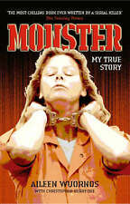 Monster: My True Story by Aileen Wuornos, Book, New (Paperback)