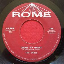 THE EARLS ~ LOOKIN FOR MY BABY / CROSS MY HEART ~ RARE DOOWOP 45 ~ ROME 102