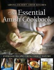 Essential Amish Cookbook : Everyday Recipes from Farm and Pantry: By Eicher, ...