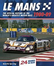 Le Mans 1980-89: The Official History Of The World's Greatest Motor Race New Har
