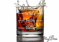 Good Day - Bad Day - F*ck That Day Old Fashioned Scotch Novelty Whiskey Glass