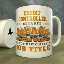 Credit Controller | Because Badass Miracle Worker is Not...a Job Title - Mug