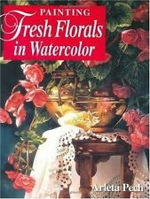 Painting Fresh Florals in Watercolor by Pech, Arleta, Good Book