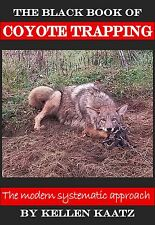 The Black Book of Coyote Trapping Kellen Kaatz coyotes trappers trapper fur trap