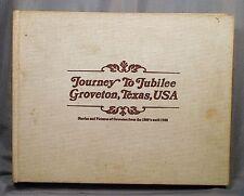 Journey to Jubilee Groveton Texas USA 1980 1st ed. Texana illustrated