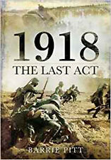 1918: The Last Act, New, Barrie Pitt Book