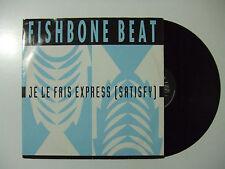 "Fishbone Beat-Je Le Fais Express(Satisfy)-Disco Mix 12"" Vinile ITALIA 1993 House"