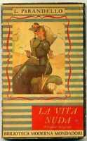LA VITA NUDA di L.Pirandello ed. 1949 Mondadori AA1