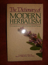 The Dictionary Of Modern Herbalism by Simon Y. Mills - 1988