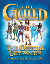 The Guild: The Official Companion - Introduction by Felicia Day - BRAND NEW