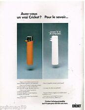 Publicité Advertising 1972 Le Briquet jetable Cricket