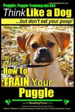 Puggle, Puggle Training Aaa Akc: Think Like a Dog, but Don't Eat Your Poop! |.